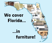 We cover Florida in furniture!